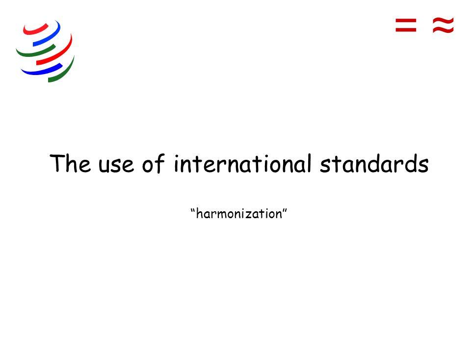The use of international standards harmonization =