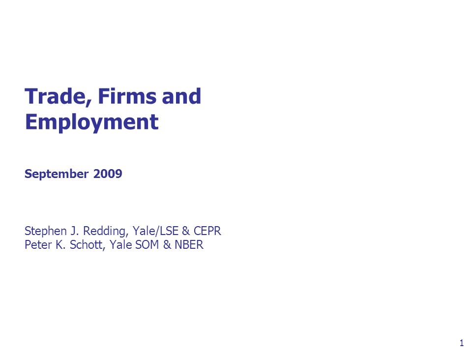 1 Trade, Firms and Employment September 2009 Stephen J.