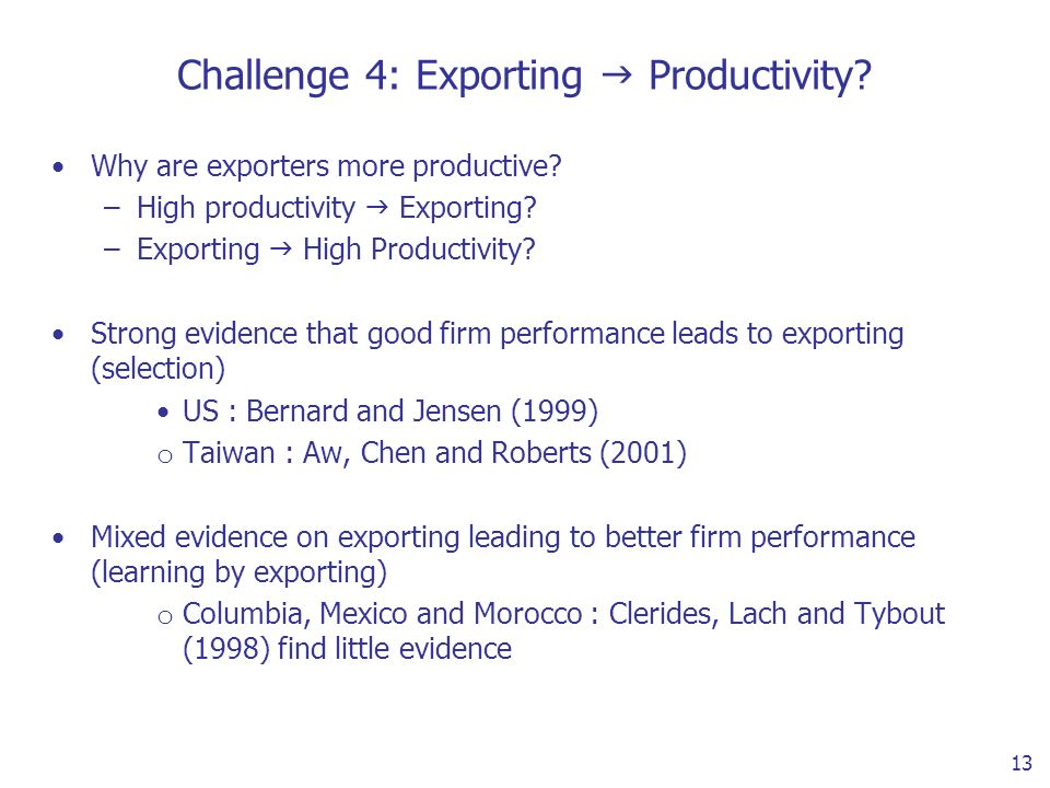13 Challenge 4: Exporting Productivity. Why are exporters more productive.
