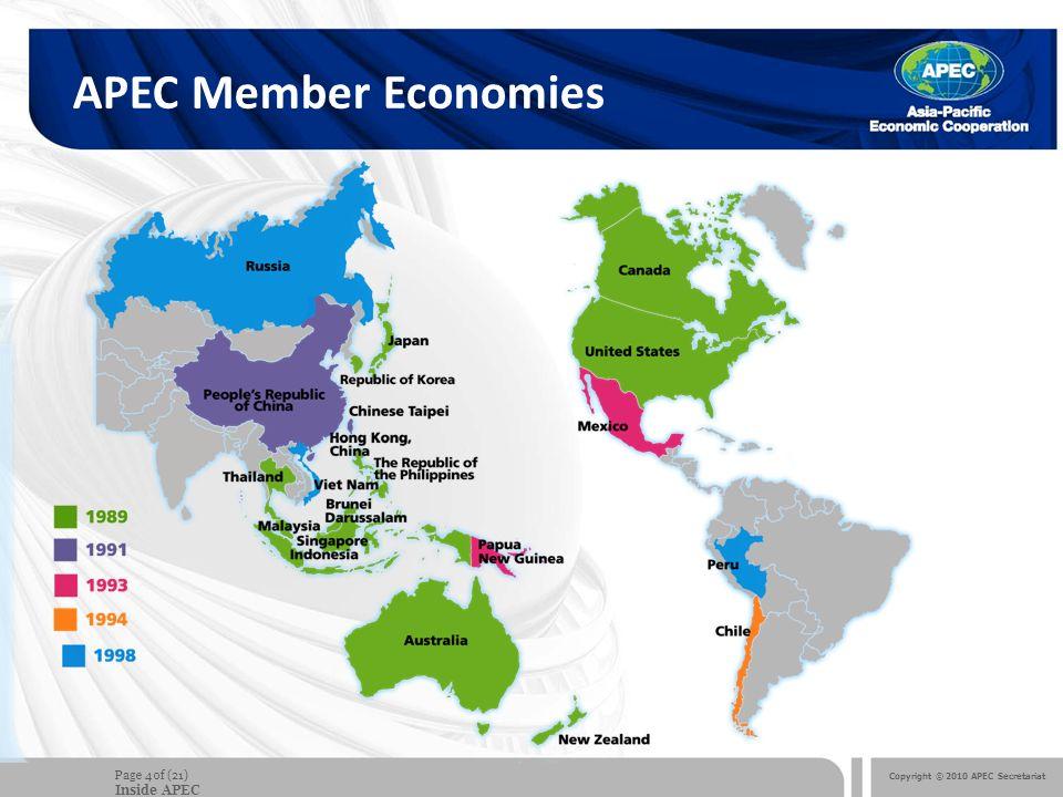 Copyright © 2010 APEC Secretariat Page 4 of (21) Inside APEC APEC Member Economies