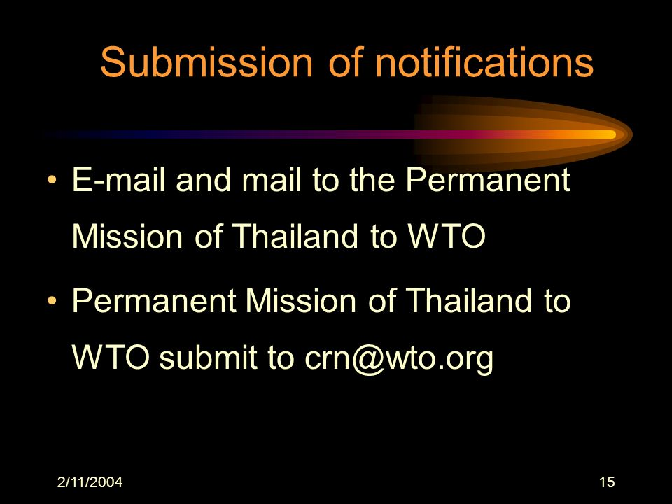 2/11/ and mail to the Permanent Mission of Thailand to WTO Permanent Mission of Thailand to WTO submit to Submission of notifications