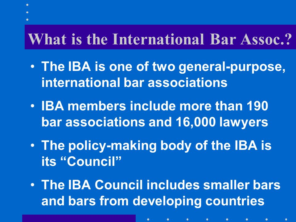 What is the International Bar Assoc..