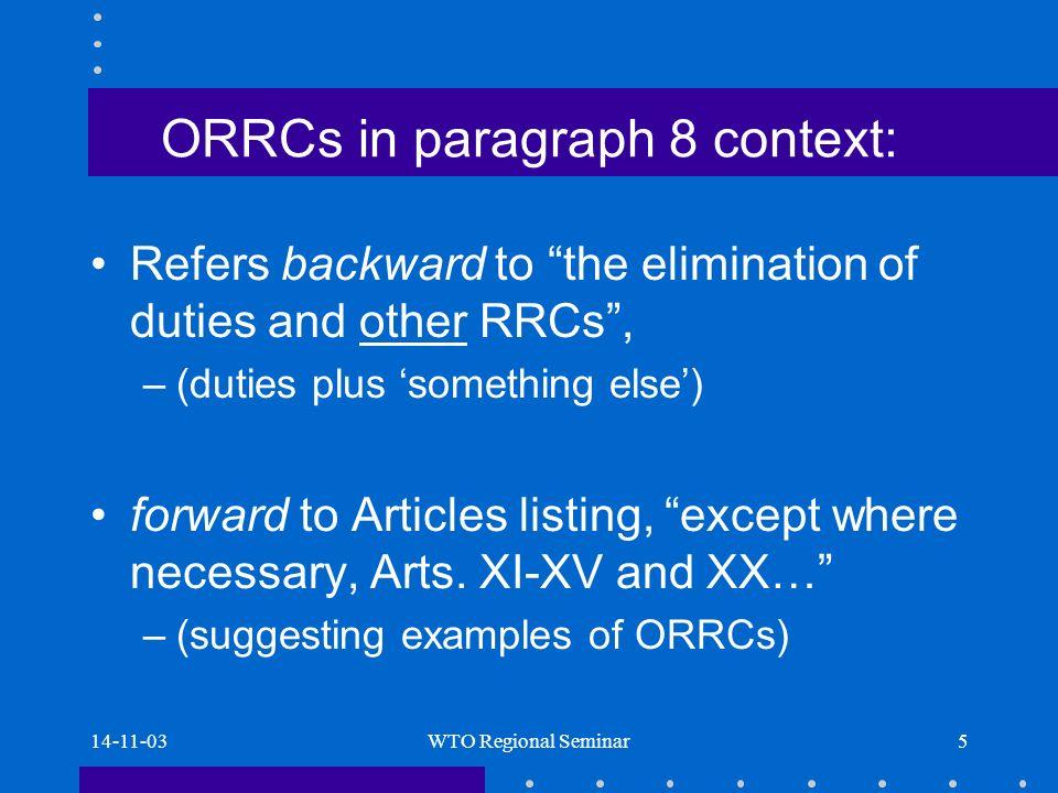 14-11-03WTO Regional Seminar16 Q: Single more restrictive ORC.
