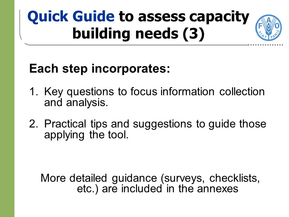 Quick Guide to assess capacity building needs (3) Each step incorporates: 1.Key questions to focus information collection and analysis.
