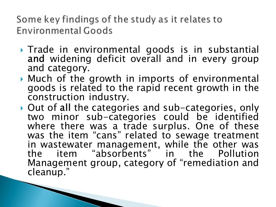 Trade in environmental goods is in substantial and widening deficit overall and in every group and category.