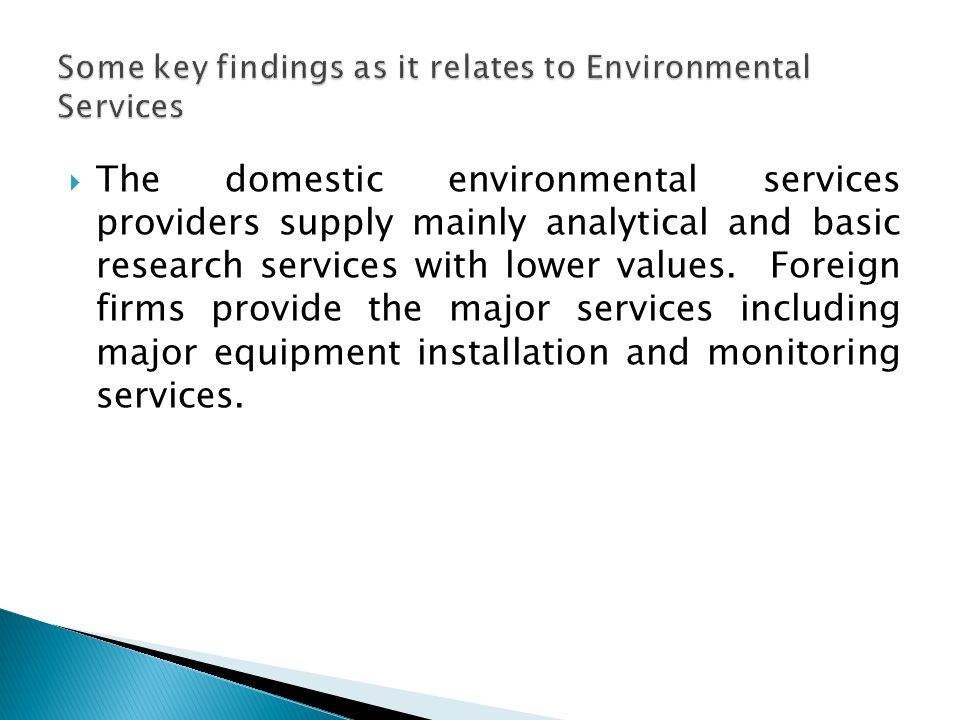 The domestic environmental services providers supply mainly analytical and basic research services with lower values.