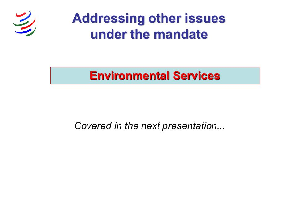 Environmental Services Covered in the next presentation...