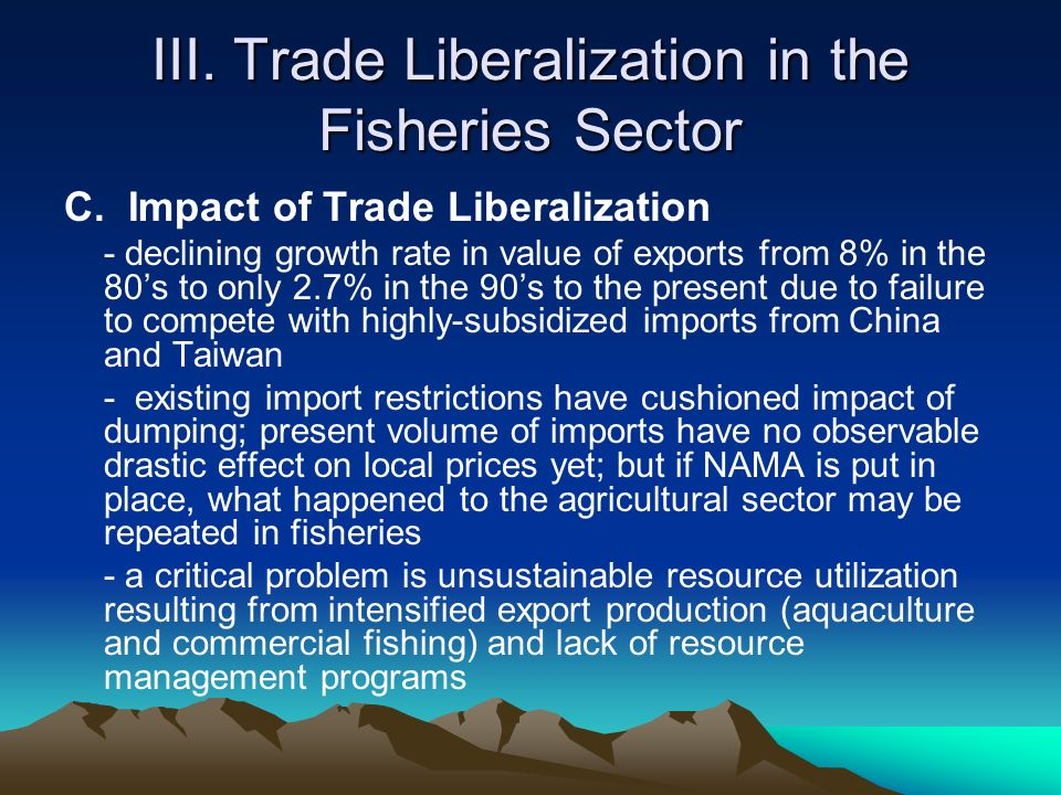III. Trade Liberalization in the Fisheries Sector C.