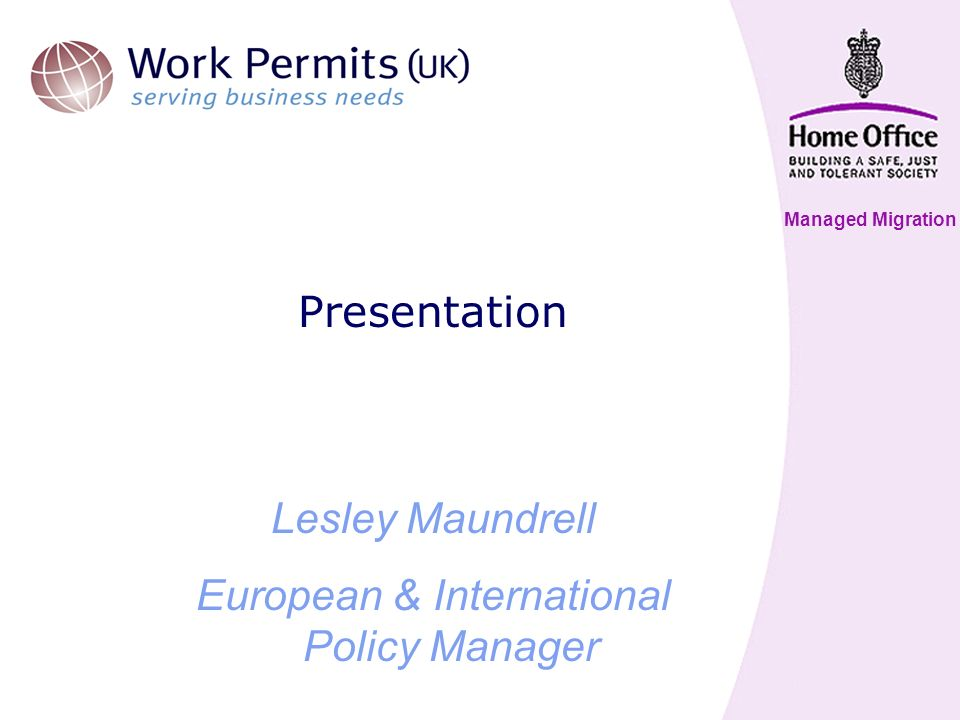 Managed Migration Presentation Lesley Maundrell European & International Policy Manager