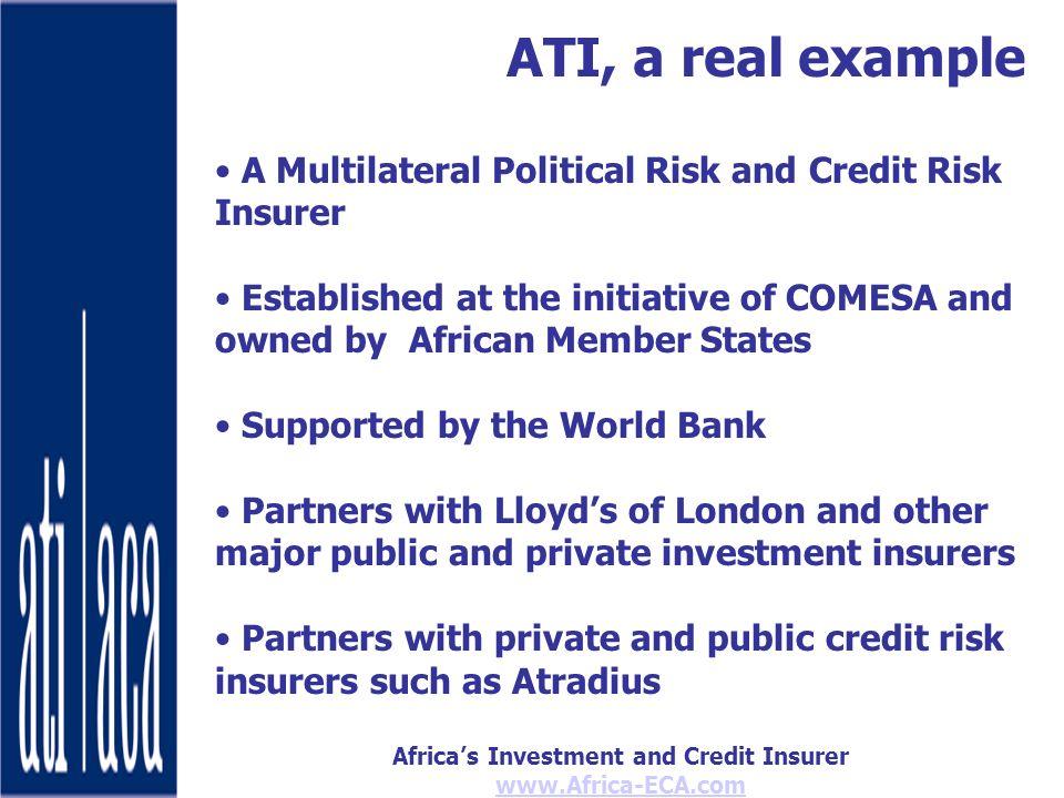 Africas Investment and Credit Insurer www.Africa-ECA.com Member countries: Burundi, Djibouti*, D.R.