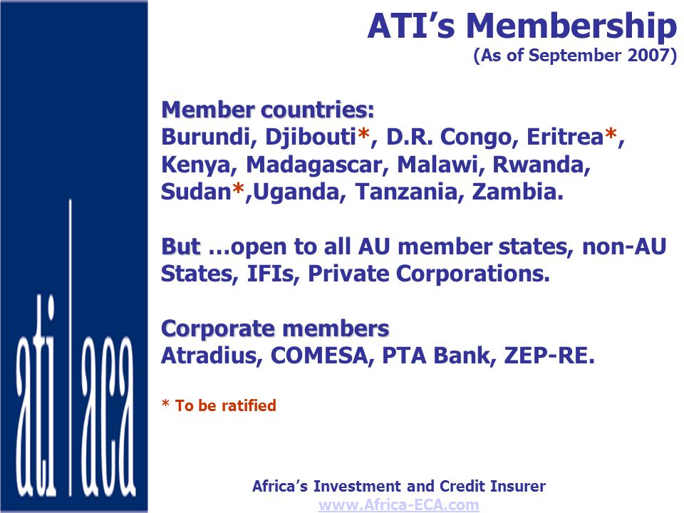 Africas Investment and Credit Insurer www.Africa-ECA.com Member countries: Burundi, Djibouti*, D.R.