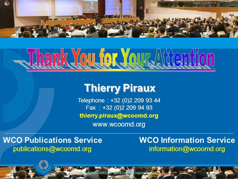 Telephone : +32 (0)2 209 93 44 Fax : +32 (0)2 209 94 93 thierry.piraux@wcoomd.org www.wcoomd.org _____________________________________________________