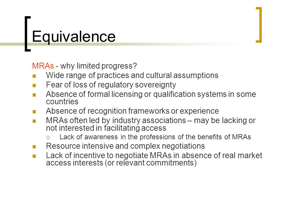 Equivalence MRAs - why limited progress.