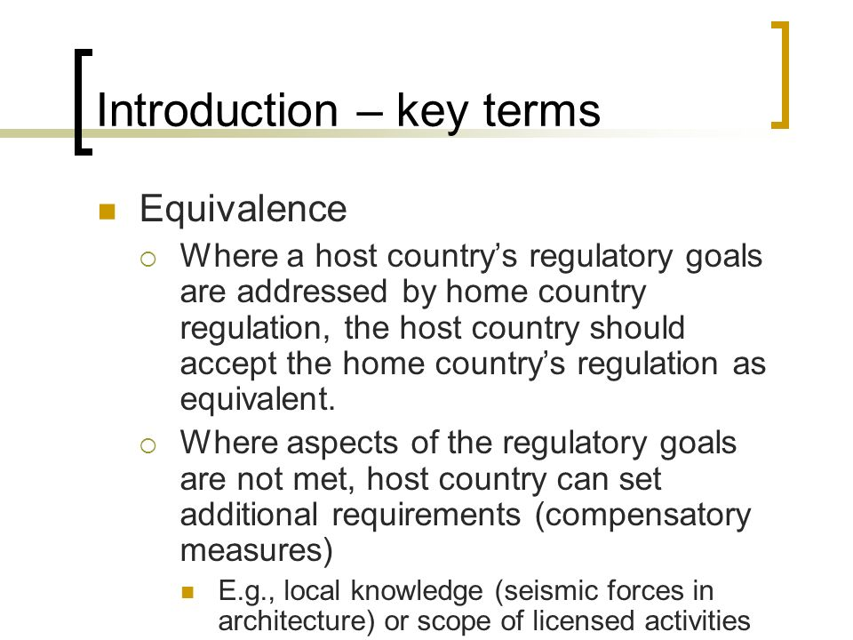 Equivalence Guidelines on MRAs contd Cover both process for negotiating and substance of MRAs, e.g., Process - what should be included in notifications of opening and closing of negotiations, follow up actions, encouraged to develop single negotiating entity.