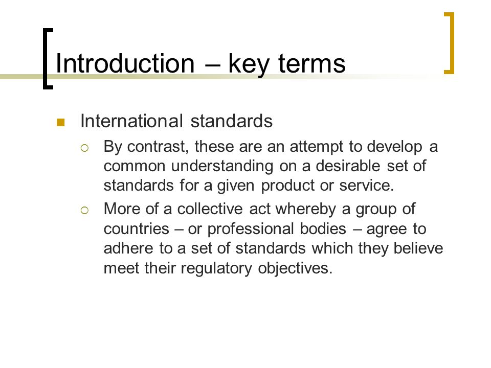 International standards Article VI.5 (Domestic Regulation) In determining whether a member is in conformity with the obligation not to apply licensing and qualification requirements and technical standards that nullify or impair specific commitments, account shall be taken of international standards of relevant international organizations applied by that member.