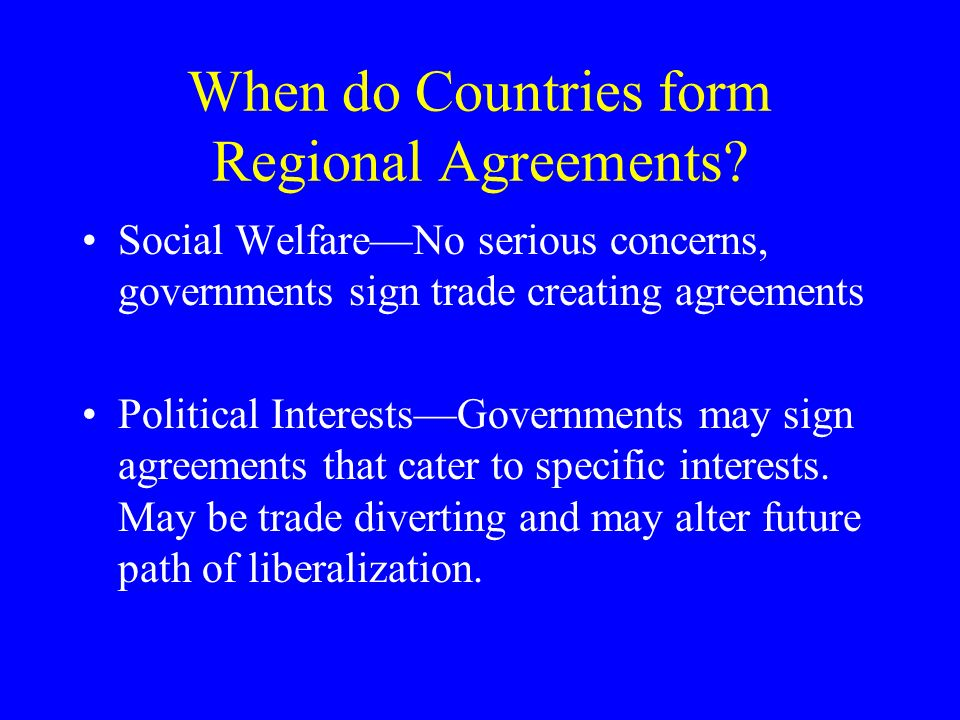 When do Countries form Regional Agreements.