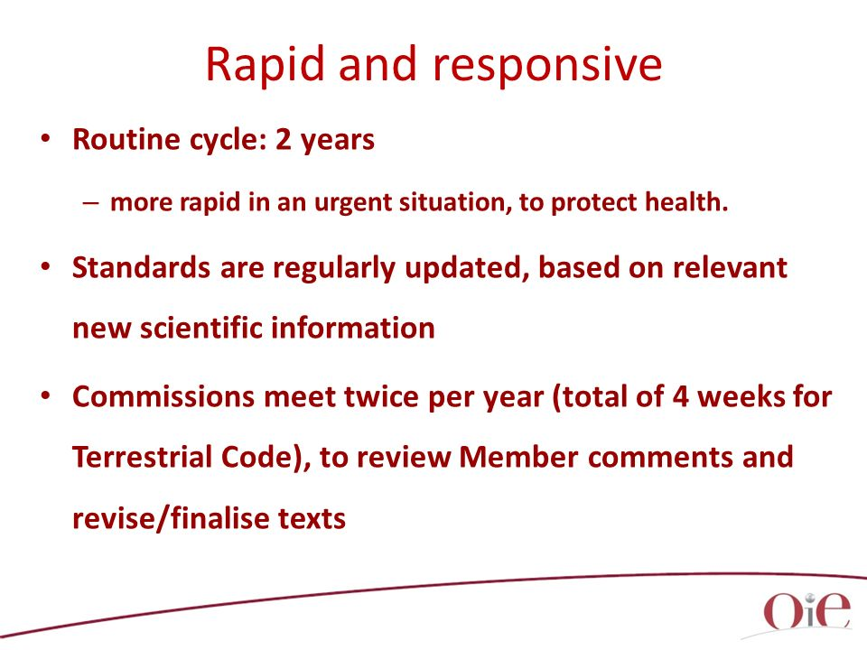 Routine cycle: 2 years – more rapid in an urgent situation, to protect health.