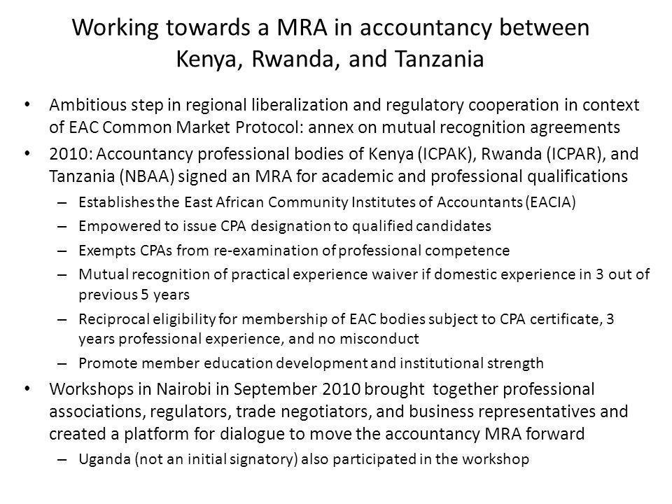 Working towards a MRA in accountancy between Kenya, Rwanda, and Tanzania Ambitious step in regional liberalization and regulatory cooperation in conte