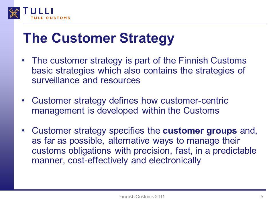 Finnish Customs 20116 Finnish Customs Customer Management Tasks e.g.