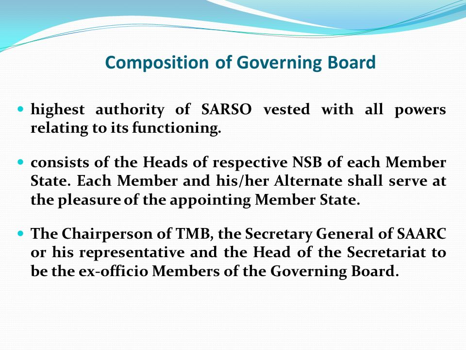 Composition of Governing Board highest authority of SARSO vested with all powers relating to its functioning. consists of the Heads of respective NSB