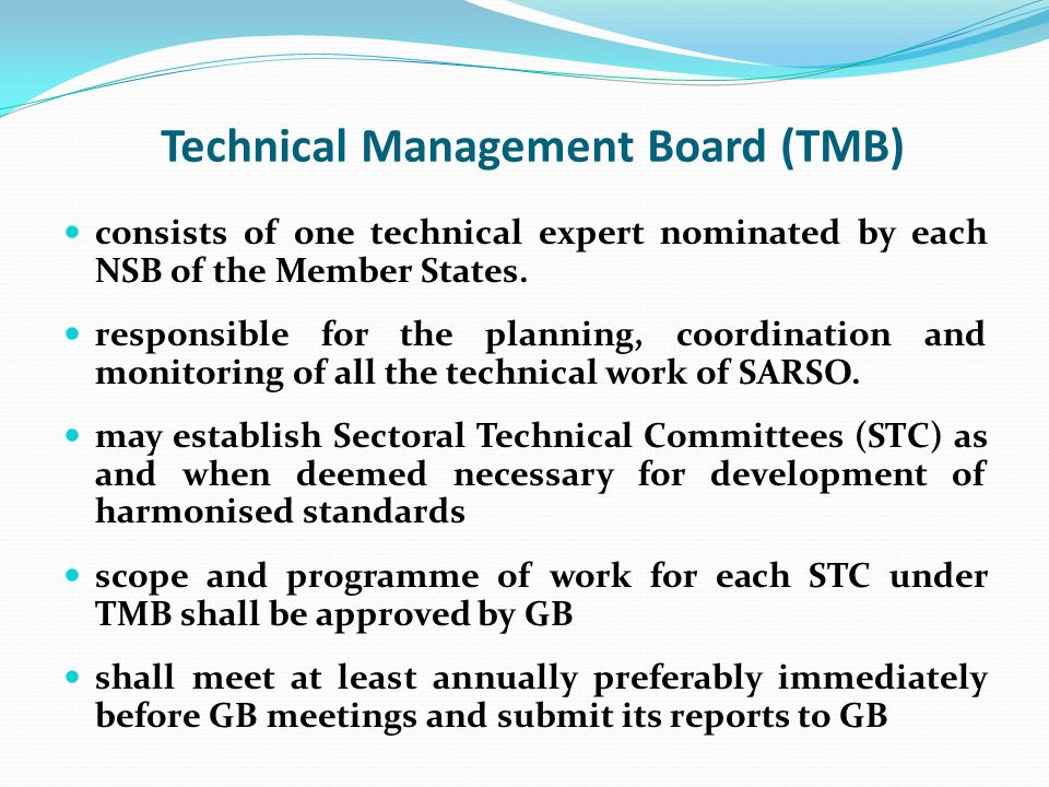 Technical Management Board (TMB) consists of one technical expert nominated by each NSB of the Member States. responsible for the planning, coordinati