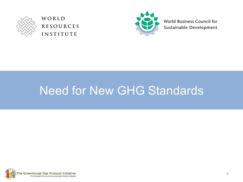 8 Need for New GHG Standards 8