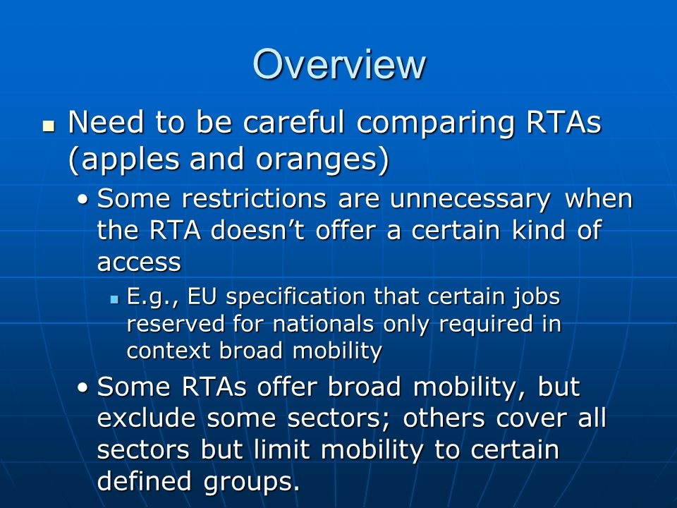 Overview Need to be careful comparing RTAs (apples and oranges) Need to be careful comparing RTAs (apples and oranges) Some restrictions are unnecessa