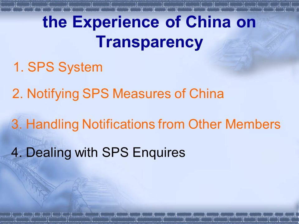 the Experience of China on Transparency 1. SPS System 2.