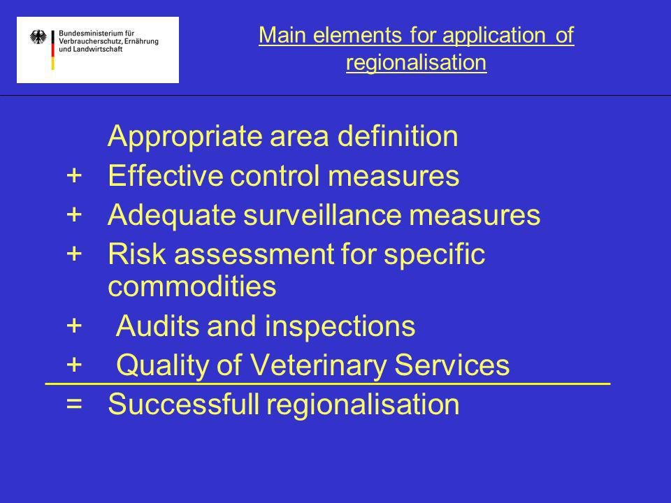 Appropriate area definition depends on: Epidemiological situation –Genetical virus type –Wild boar specific biology (total no., density, age structure, feeding habits, migration routes, hunting practices) Geographical situation –Forest and land management –Administrative boundaries