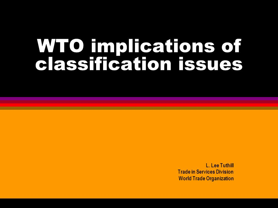 WTO implications of classification issues L.