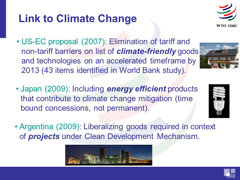 Link to Climate Change Argentina (2009): Liberalizing goods required in context of projects under Clean Development Mechanism.