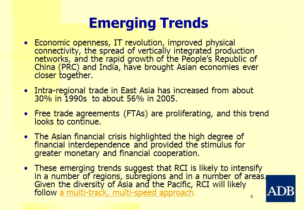 4 Emerging Trends Economic openness, IT revolution, improved physical connectivity, the spread of vertically integrated production networks, and the r
