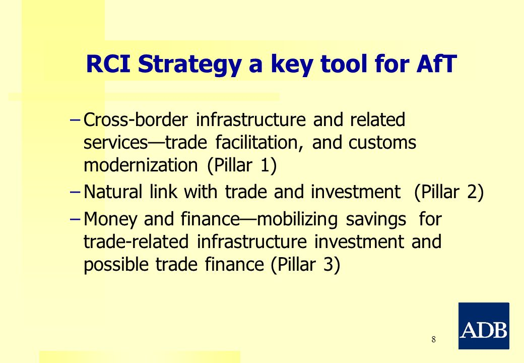 8 RCI Strategy a key tool for AfT Cross-border infrastructure and related servicestrade facilitation, and customs modernization (Pillar 1) Natural lin