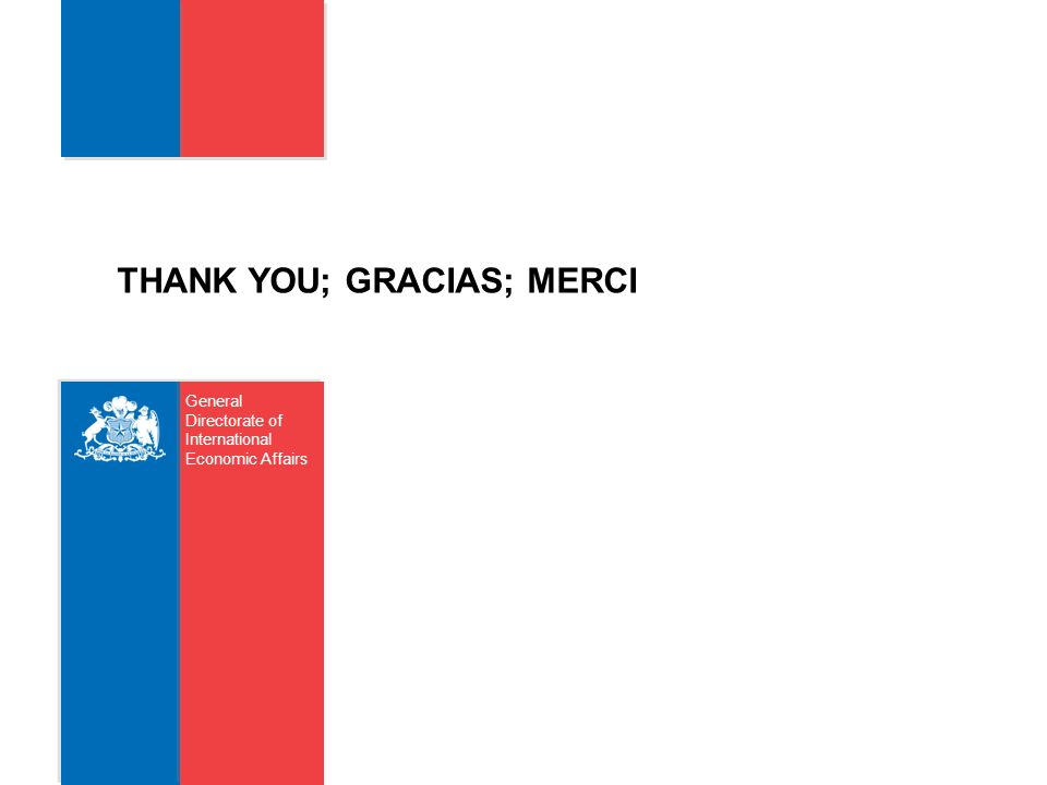 THANK YOU; GRACIAS; MERCI Carolina Vasquez Muñoz TBT Sub-Department General Directorate of International Economic Affairs