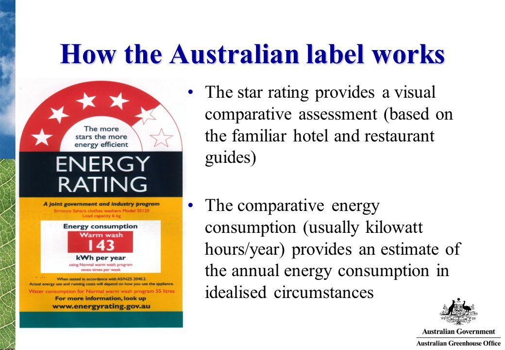 How the Australian label works The star rating provides a visual comparative assessment (based on the familiar hotel and restaurant guides) The compar