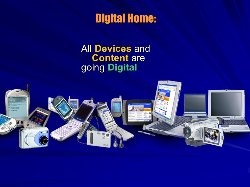 Digital Home: All Devices and Content are going Digital