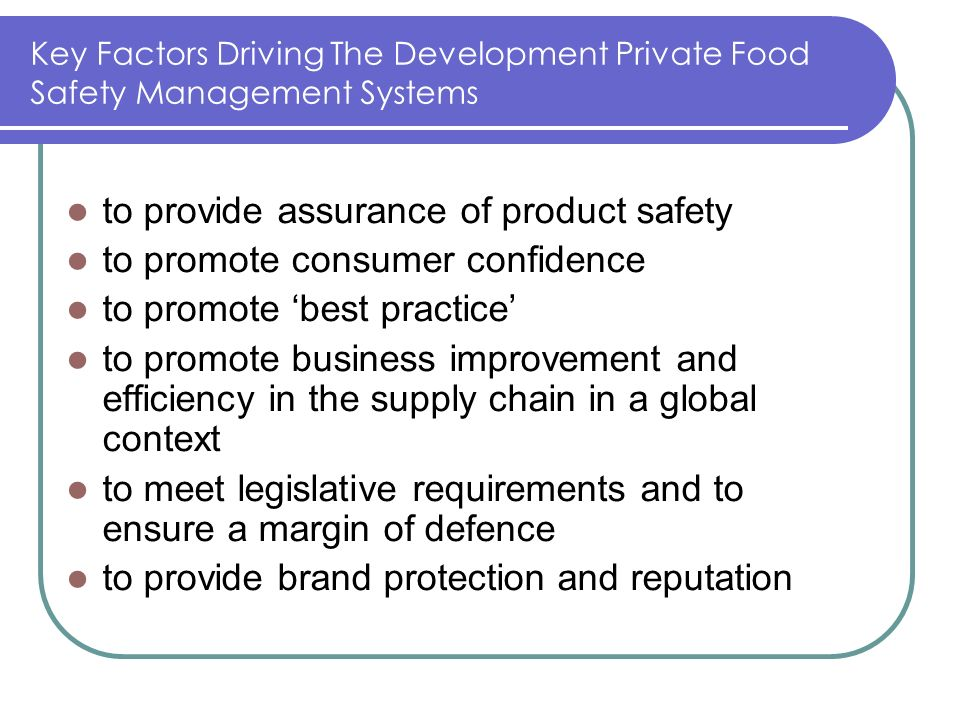 Key Factors Driving The Development Private Food Safety Management Systems to provide assurance of product safety to promote consumer confidence to pr