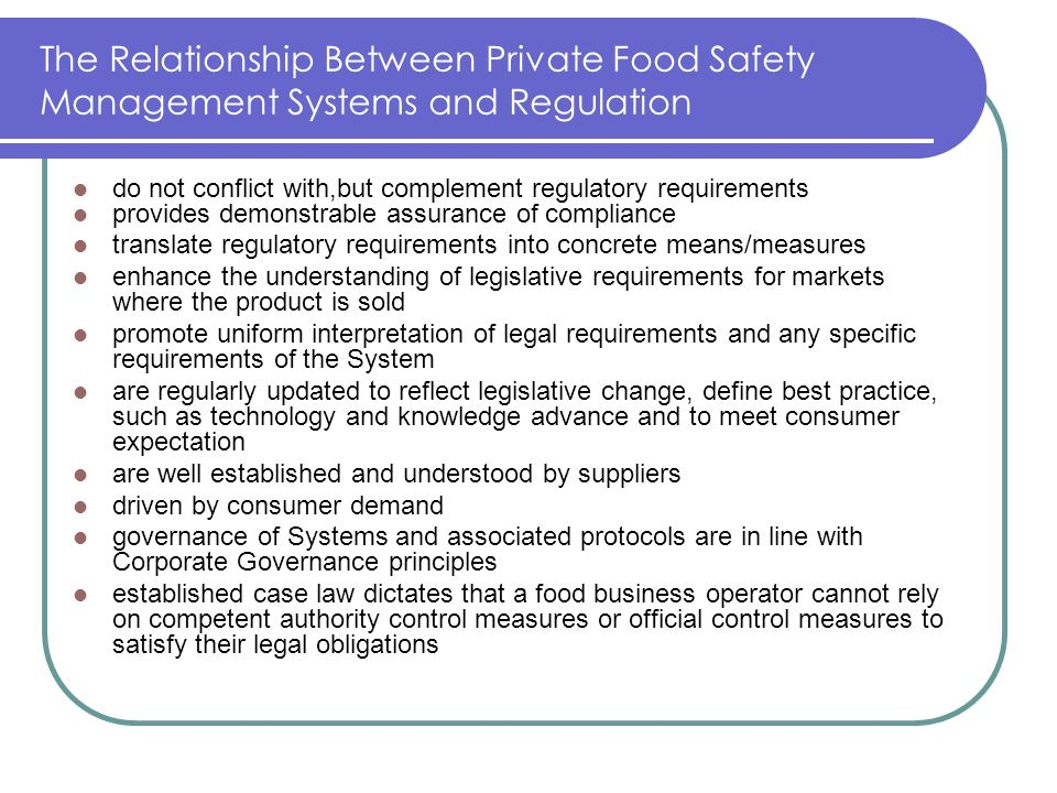 The Relationship Between Private Food Safety Management Systems and Regulation do not conflict with,but complement regulatory requirements provides de