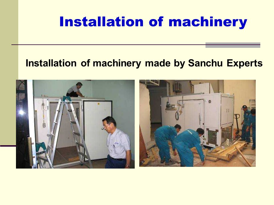 Installation of machinery made by Sanchu Experts Installation of machinery