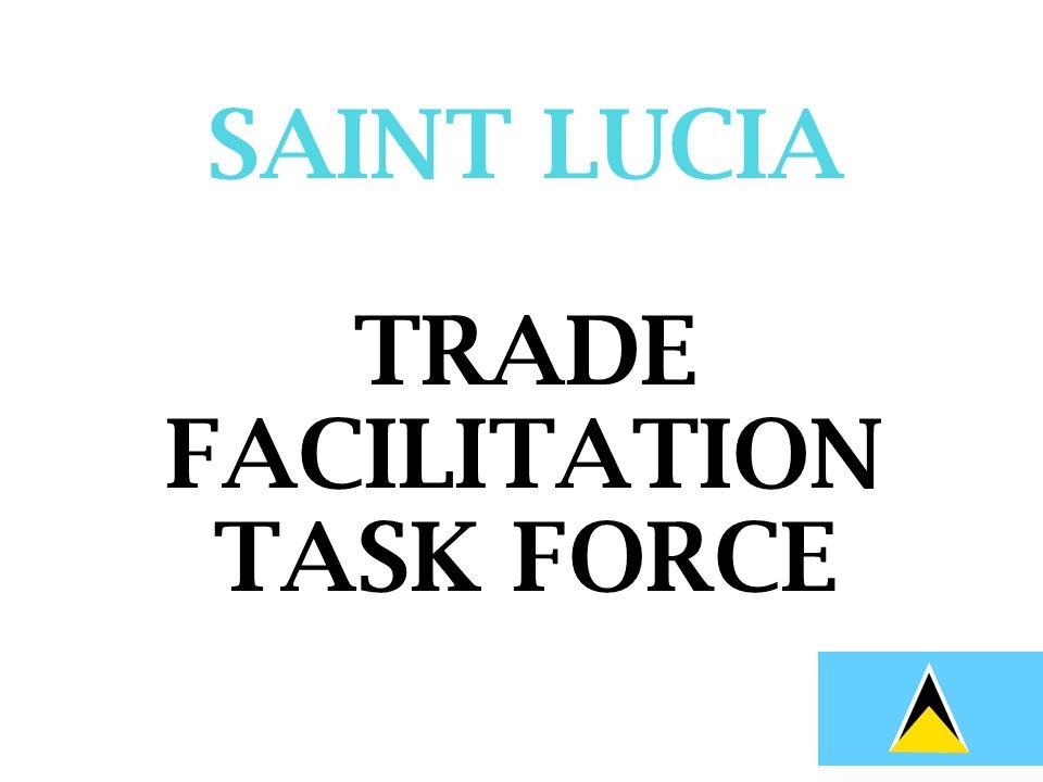 SAINT LUCIA TRADE FACILITATION TASK FORCE