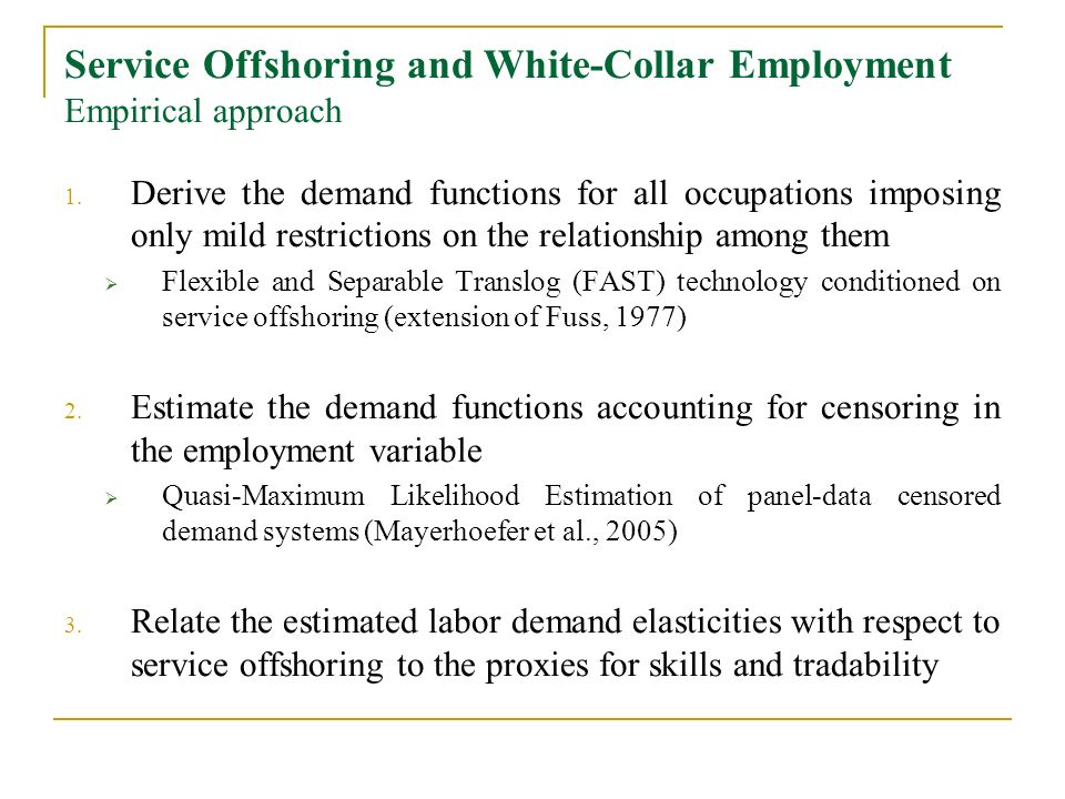 Service Offshoring and White-Collar Employment Empirical approach 1. Derive the demand functions for all occupations imposing only mild restrictions o