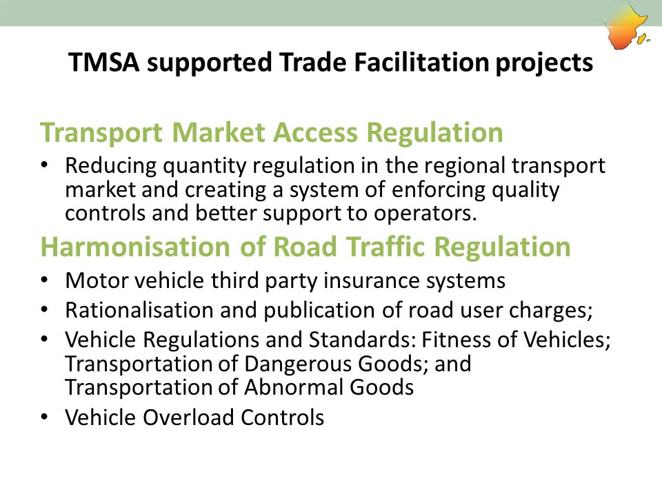 TMSA supported Trade Facilitation projects Transport Market Access Regulation Reducing quantity regulation in the regional transport market and creati