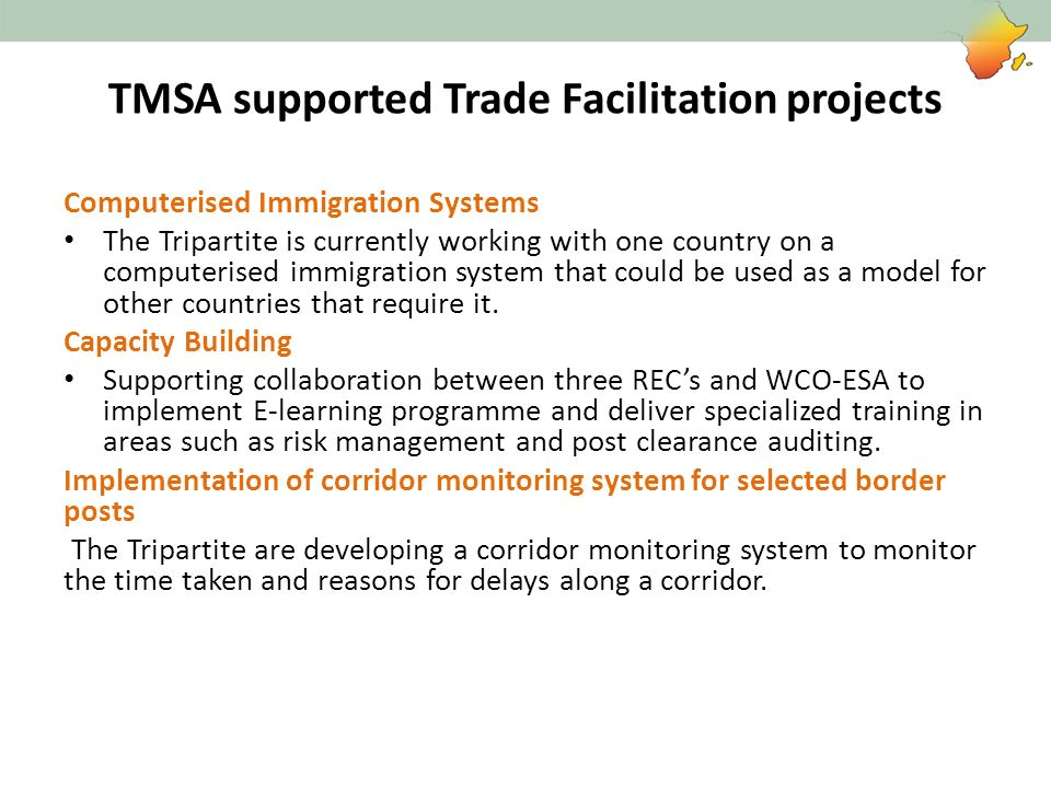 TMSA supported Trade Facilitation projects Computerised Immigration Systems The Tripartite is currently working with one country on a computerised imm