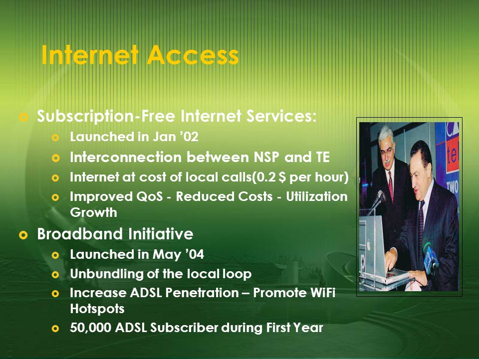 Internet Access Subscription-Free Internet Services: Launched in Jan 02 Interconnection between NSP and TE Internet at cost of local calls(0.2 $ per h