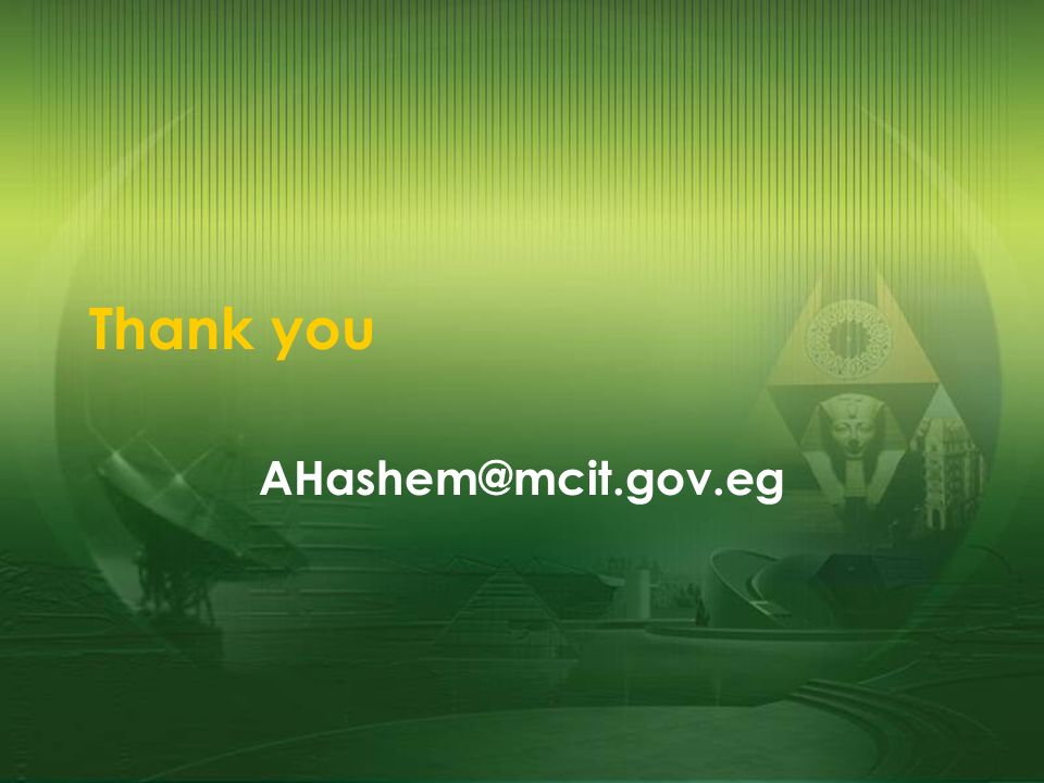 Thank you AHashem@mcit.gov.eg