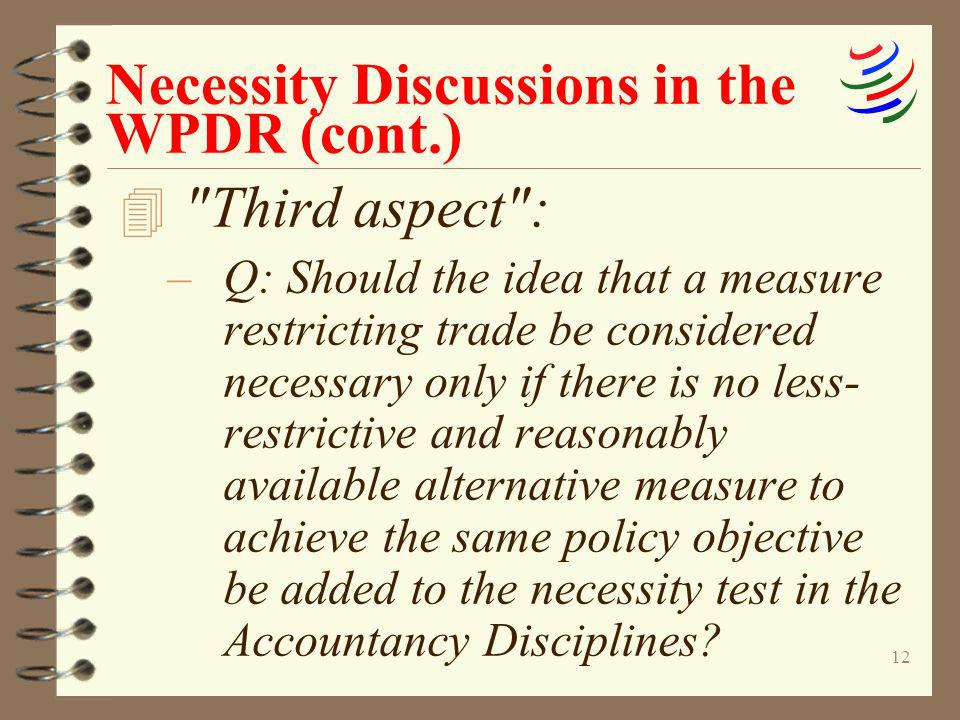 12 Necessity Discussions in the WPDR (cont.) 4