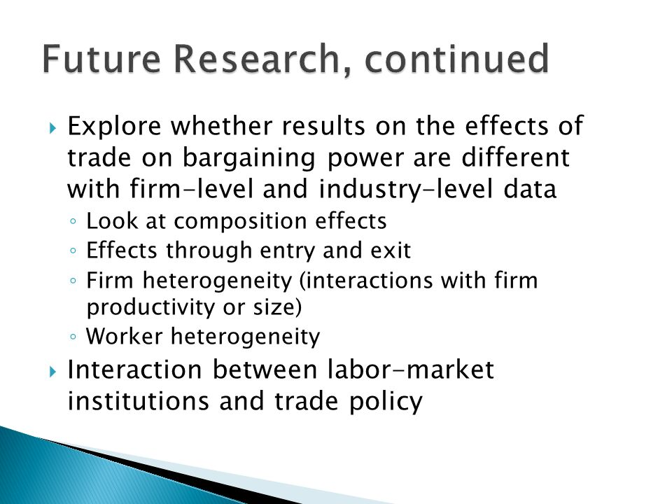 Explore whether results on the effects of trade on bargaining power are different with firm-level and industry-level data Look at composition effects