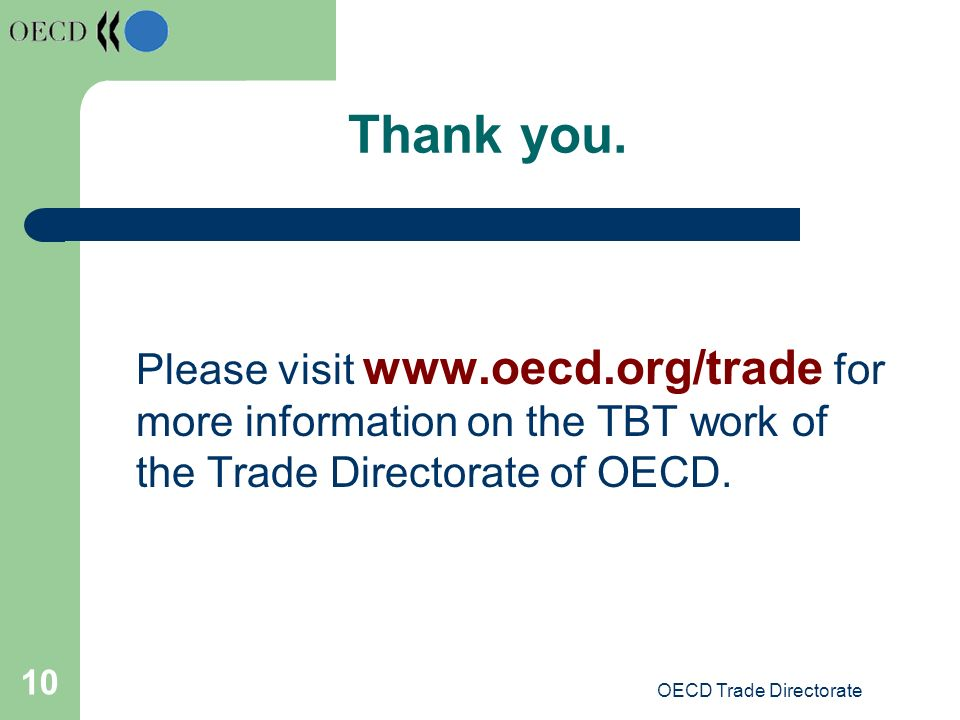 OECD Trade Directorate 10 Thank you.
