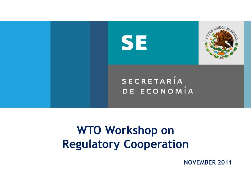 WTO Workshop on Regulatory Cooperation NOVEMBER 2011