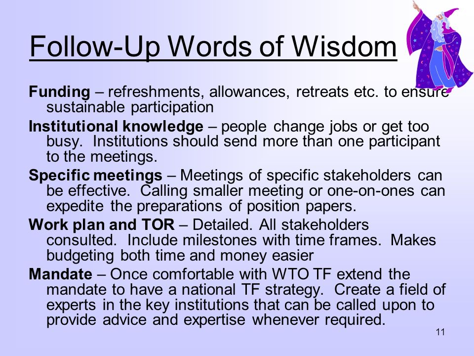 11 Follow-Up Words of Wisdom Funding – refreshments, allowances, retreats etc.